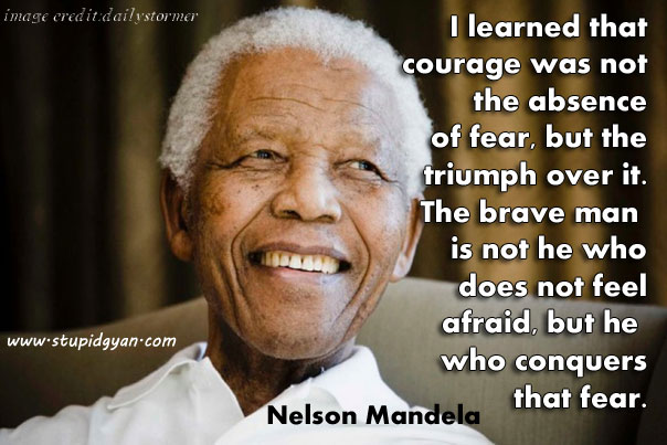 Charmant I Learned That Courage Was Not The Absence Of Fear | Nelson Mandela Quote